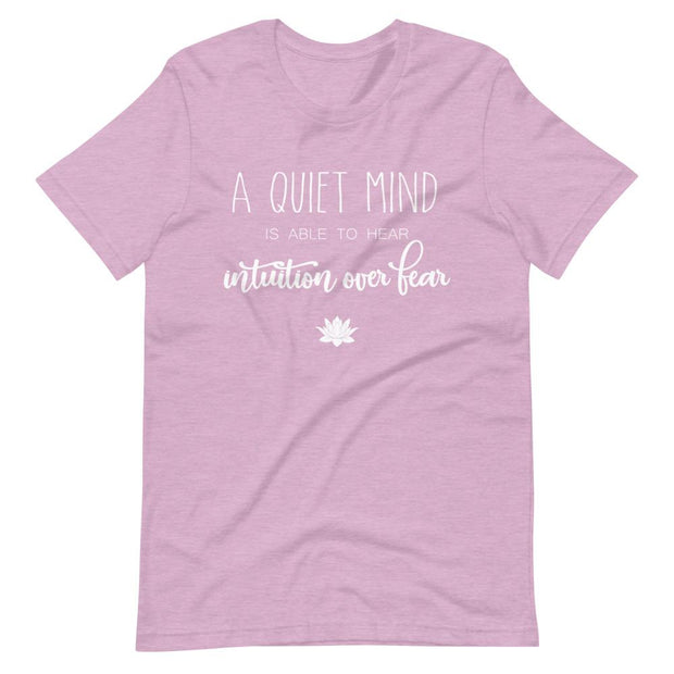 A Quiet Mind Is Able To Hear Intution Over Fear T-Shirt