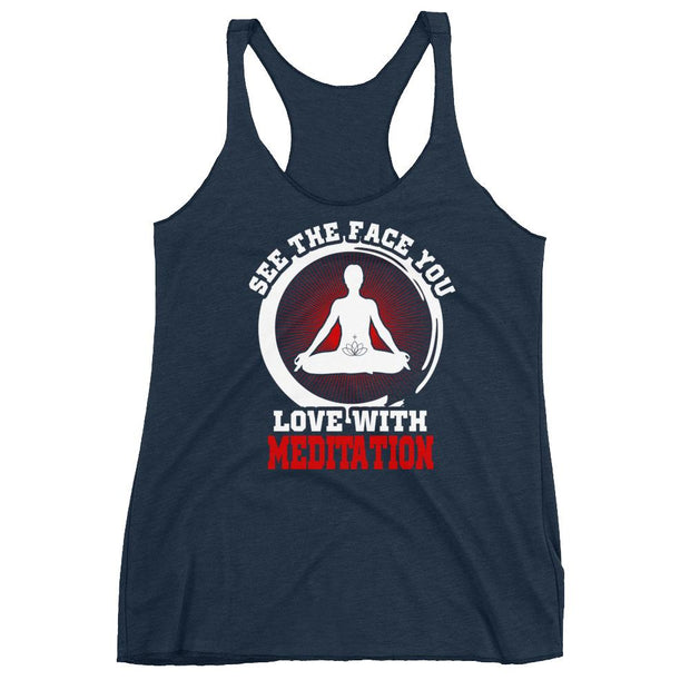 See The Face You Love With Meditation Racerback Tank
