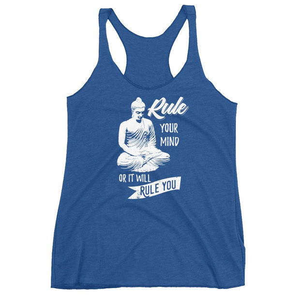 Rule Your Mind Or It Will Rule You Racerback Tank
