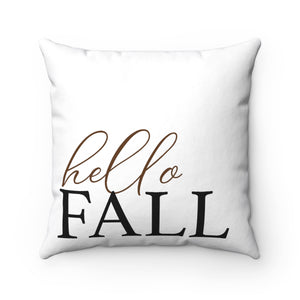 "It's Fall Ya'll ""Hello Fall"" Spun Polyester Square Pillow Case"