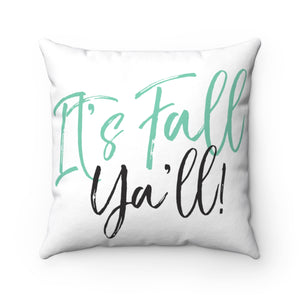 It's Fall Ya'll Quote Spun Polyester Square Pillow