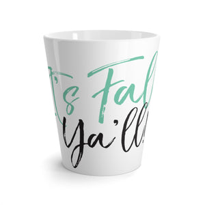 It's Fall Ya'll Latte mug