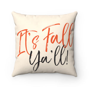 It's Fall Ya'll Orange Quote Spun Polyester Square Pillow Case