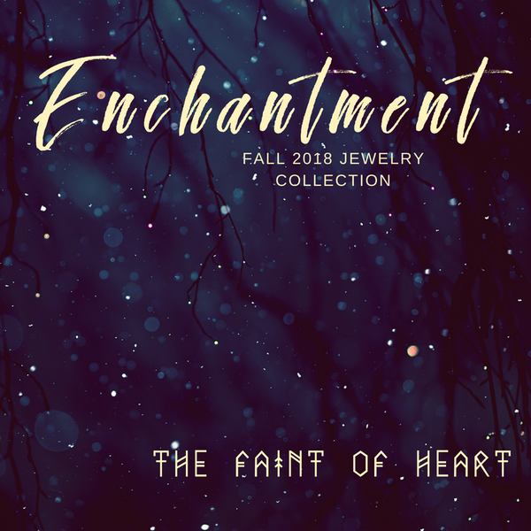 ENCHANTMENT COLLECTION // Fall 2018