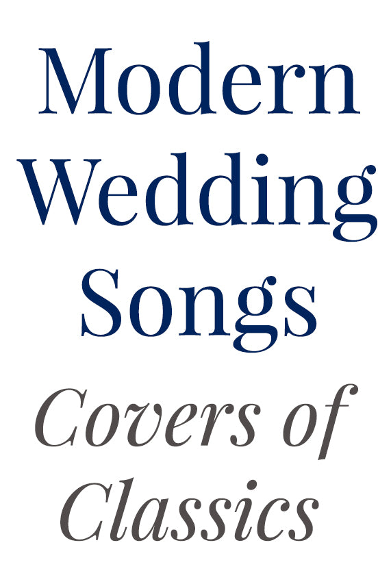 15 Modern Wedding Songs Covers Of Classics Wedding Shoppe Inc