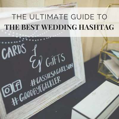The Ultimate Guide To Creating The Best Wedding Hashtag