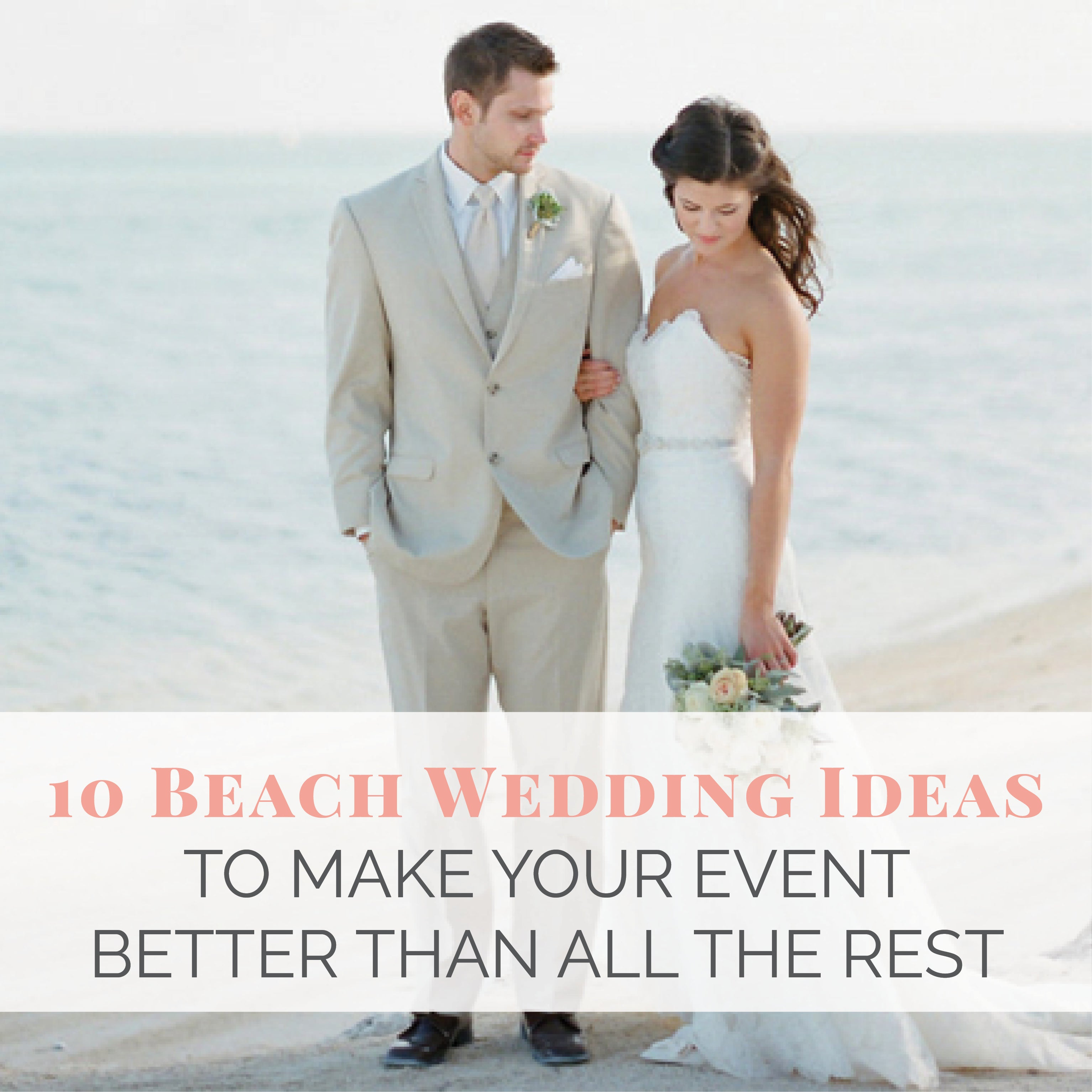10 Beach Wedding Ideas to Make Your Event Better Than All the Rest – Wedding  Shoppe
