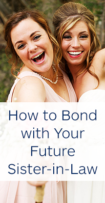 how-to-bond-with-your-future-sister-in-law