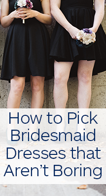 How to Pick Bridesmaid Dress that Aren't Boring