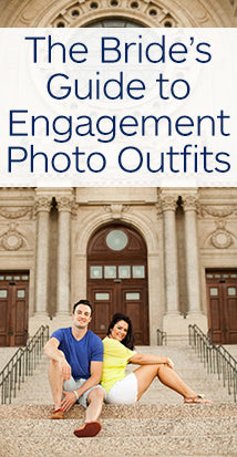 The Bride's Guide to Engagement Photo Outfits