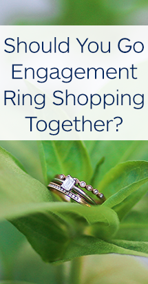 should-you-go-engagement-ring-shopping-together (1)