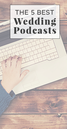 Five Best Wedding Podcasts | The Wedding Shoppe Inc.