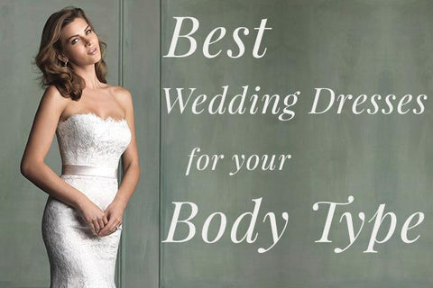 Best Wedding Dresses for Your Body Type