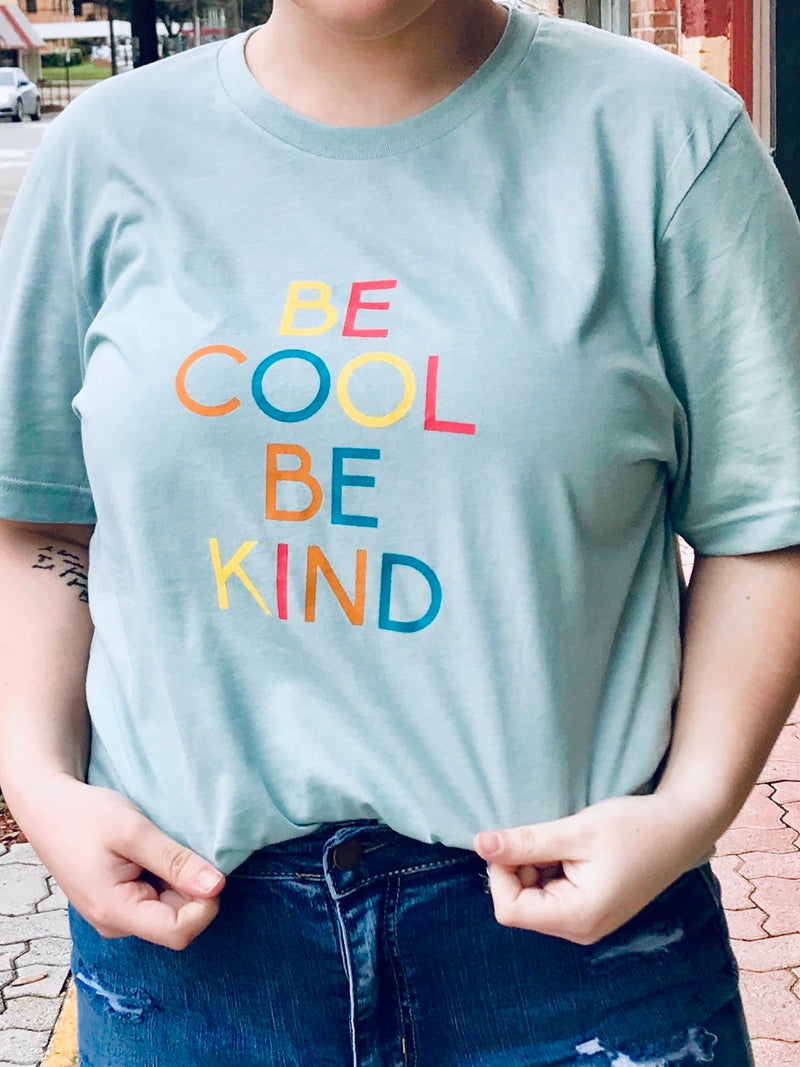 BE COOL BE KIND TEE - CHICKEN ROW MARKET