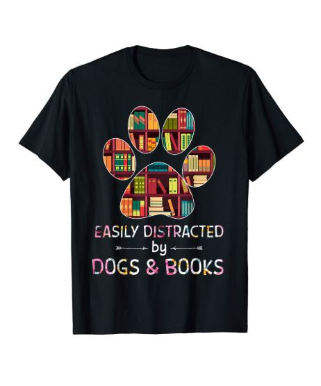 Easily Distracted By Dogs And Books T-shirt