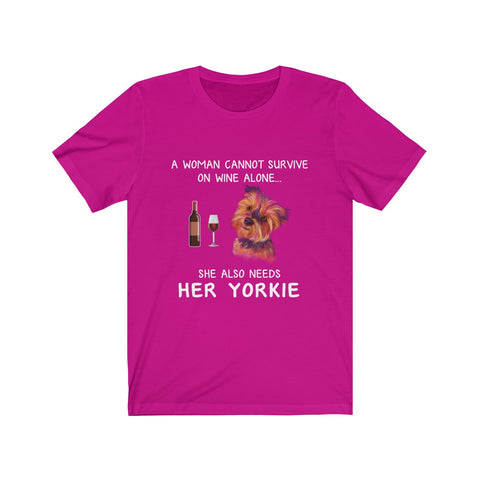 Image of A woman cant survive on wine alone, she also needs her yorkie - Unisex T-shirt