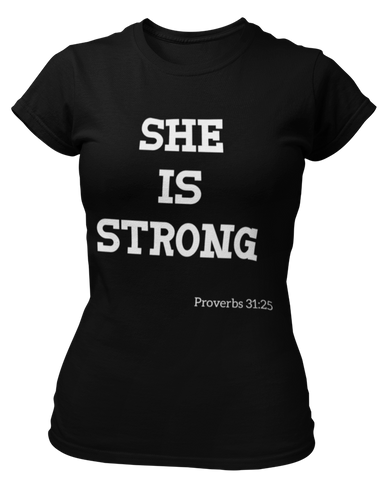 She Is Strong - Proverbs 31:25