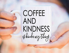 Load image into Gallery viewer, Coffee and Kindness Mug