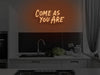 Come As You Are LED Neon Sign