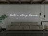 Let's Stay Home LED Neon Sign