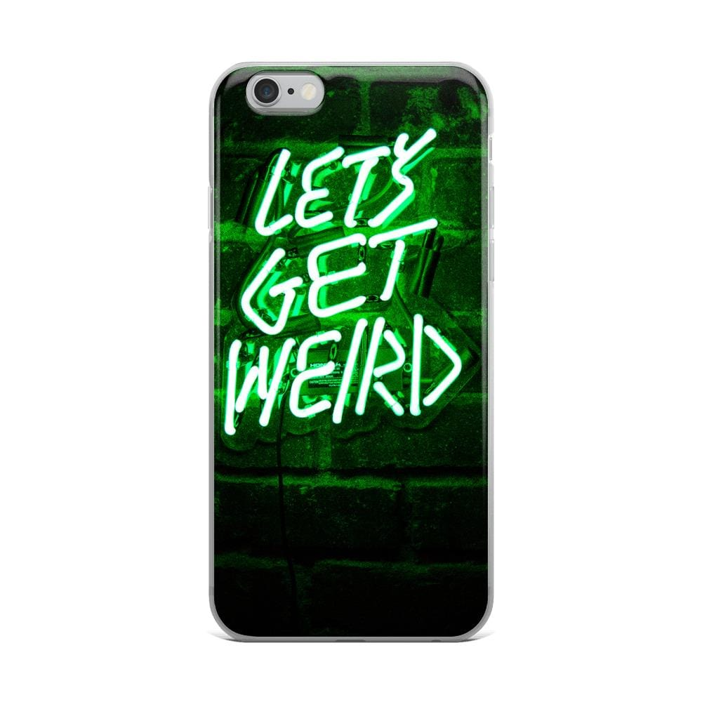Let's Get Weird iPhone Case