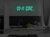 So It Goes Version 2 LED Neon Sign