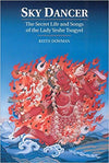 Sky Dancer: The Secret Life and Songs of the Lady Yeshe Tsogyel