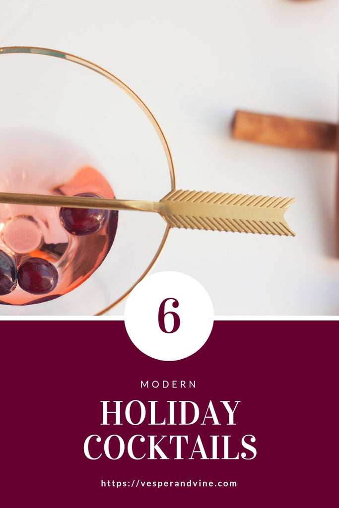 6 Modern Holiday Cocktails | Vesper & Vine