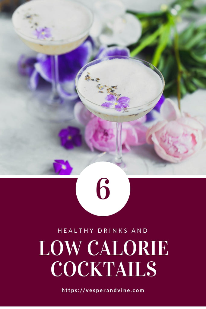 6 Healthy Drinks and Low Calorie Cocktails | Vesper & Vine | Celebrations and Cocktail Hour Essentials