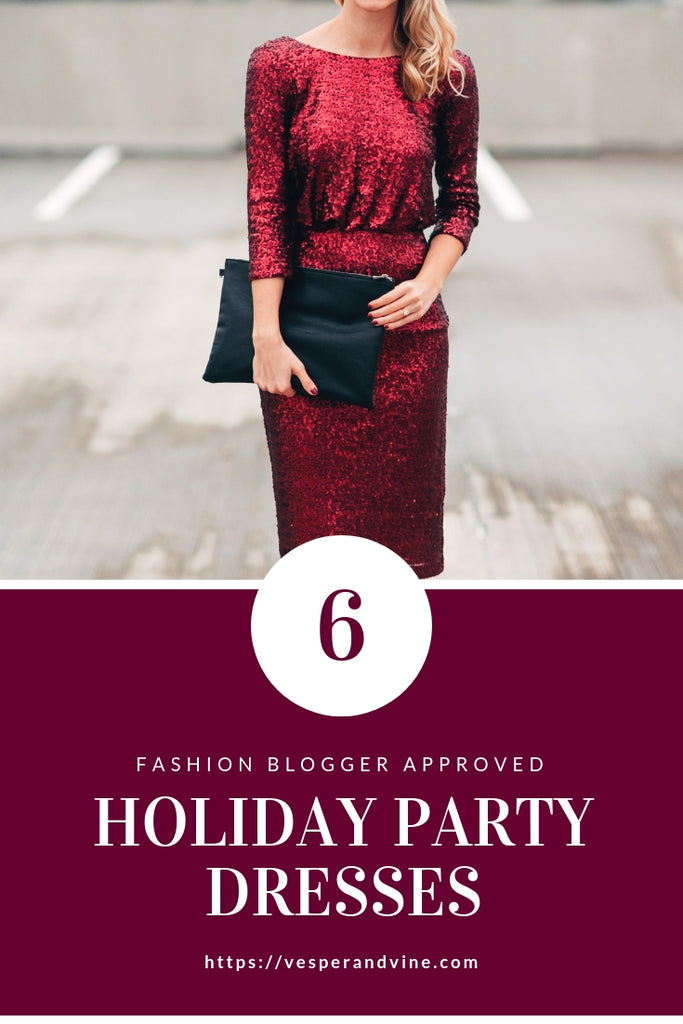 6 Fashion Blogger Approved Holiday Party Dresses | Vesper and Vine | Cocktail Hour Essentials and Home Decor for Entertaining