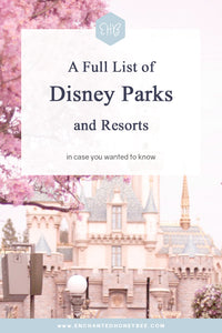 A Full List of Disney Parks and Resorts