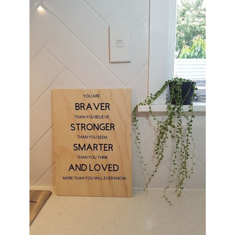 Braver Stronger Smarter and Loved Plywood Wall Sign - Plywood Sign