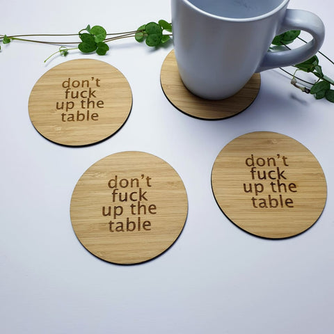 Coasters Dont Fuck Up The Table - Coaster