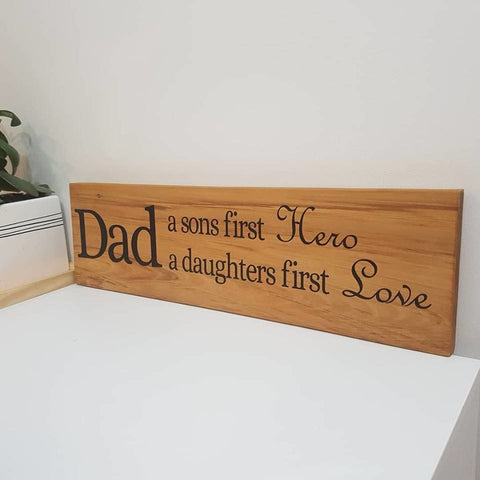 Dad a sons first hero a daughters first love rimu wall decor - General Signs