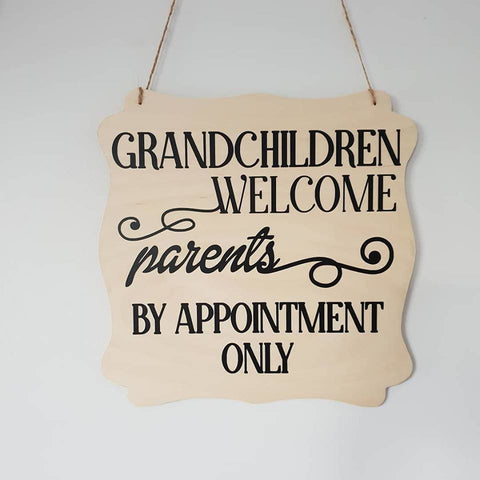 Grandchildren Welcome Parents By Appointment - Plywood Sign