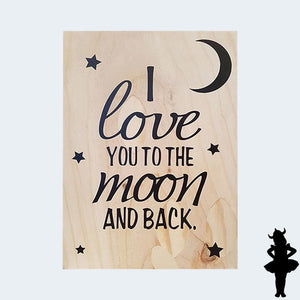 I love you to the moon and back - Plywood Sign