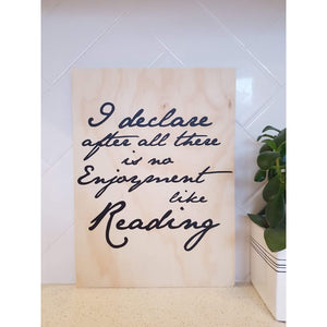 Jane Austin Quote Reading Pride and Prejudice Plywood Sign - Plywood Sign