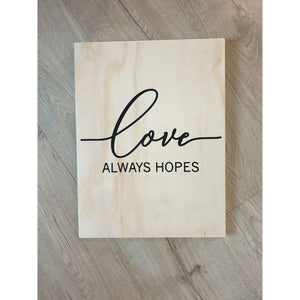 Love Always Hopes Wooden Sign - Plywood Sign