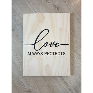 Love Always Protects Wooden Sign - Plywood Sign
