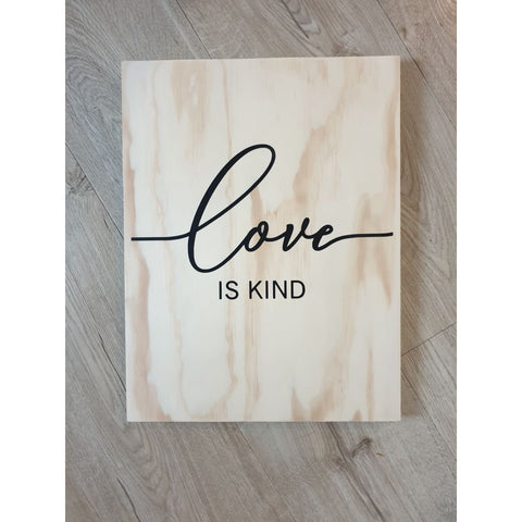Love Is Kind Wooden Sign - Plywood Sign