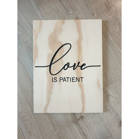 Love Is Patient Wooden Sign - Plywood Sign