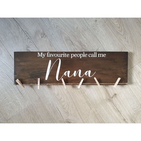 My Favourite People Call Me Nana Hanger - General Signs