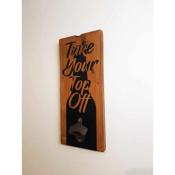 Take Your Top Off Bottle Opener Macrocarpa - Bottle Opener