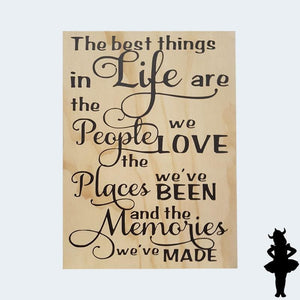 The best things in life - Plywood Sign