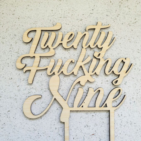 Twenty F**king Nine Cake Topper - Cake Topper