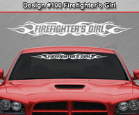 "Design #100 Firefighter's Girl - Windshield Window Flame Flaming Vinyl Sticker Decal Graphic Banner 36""x4.25""+"