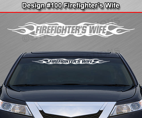 "Design #100 Firefighter's Wife - Windshield Window Flame Flaming Vinyl Sticker Decal Graphic Banner 36""x4.25""+"