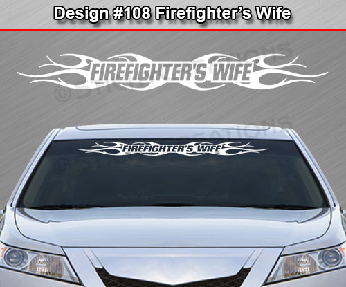 "Design #108 Firefighter's Wife - Windshield Window Tribal Flame Vinyl Sticker Decal Graphic Banner 36""x4.25""+"