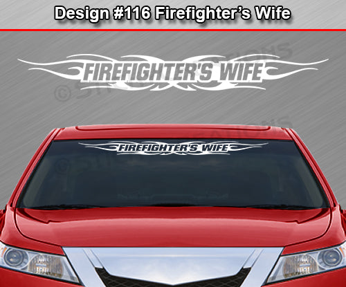 Design #116 FIREFIGHTER/'S WIFE Windshield Decal Sticker Window Graphic Tribal
