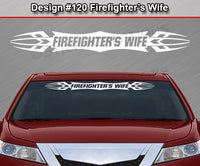 Design #100 FIREFIGHTER/'S WIFE Flame Flaming Windshield Decal Sticker Window Car